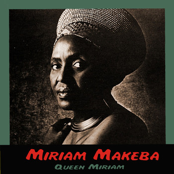 Miriam Makeba - Queen Miriam