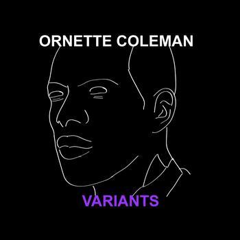 Ornette Coleman - Variants