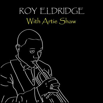 Roy Eldridge - With Artie Shaw