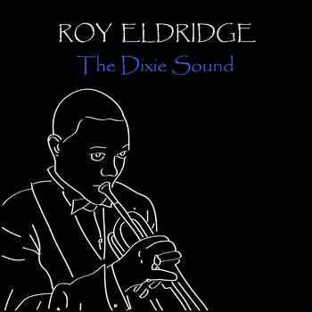 Roy Eldridge - The Dixie Sound