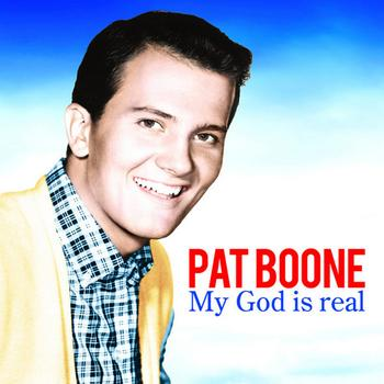 Pat Boone - My God Is Real