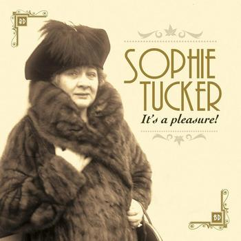 Sophie Tucker - It's A Pleasure