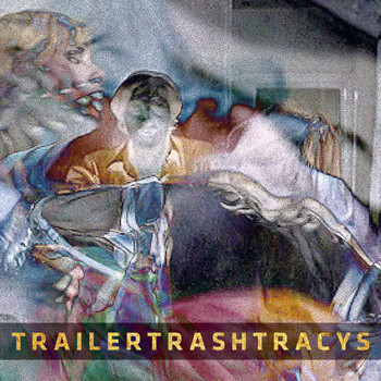 Trailer Trash Tracys - You Wish You Were Red