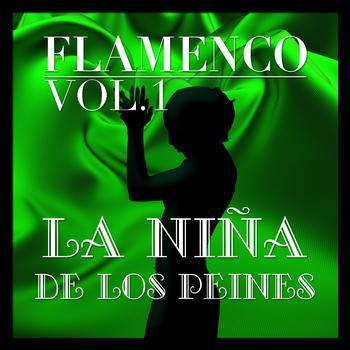 La Niña de los Peines - Flamenco: La Niña de los Peines Vol.1