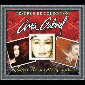 Ana Gabriel - Tesoros De Colección -Ana Gabriel - Tierra de Nadie Y Más...