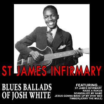 Josh White - St James Infirmary - Blues Ballads Of Josh White
