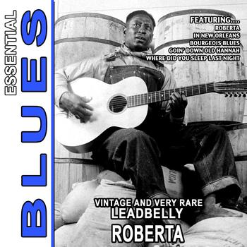Leadbelly - Roberta - Vintage And Very Rare  Leadbelly