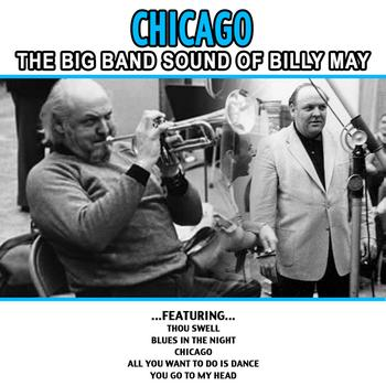 Billy May - Chicago - The Big Band Sound Of Billy May