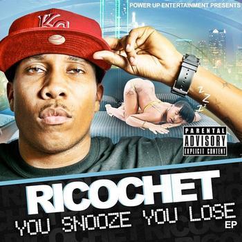 Ricochet - You Snooze You Lose