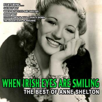 Anne Shelton - When Irish Eyes Are Smiling - The Best Of Anne Shelton