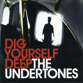 The Undertones - Dig Yourself Deep