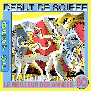Début De Soirée - Best of Début de Soirée (Le meilleur des années 80)