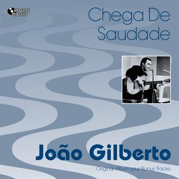 Joao Gilberto - Chega de saudade (Original Bossa Nova Album Plus Bonus Tracks, 1959)