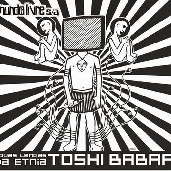 Mundo Livre S/A - Novas Lendas Da Etnia Toshi Babaa