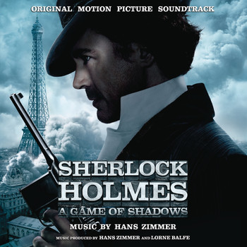 Hans Zimmer - Sherlock Holmes: A Game of Shadows