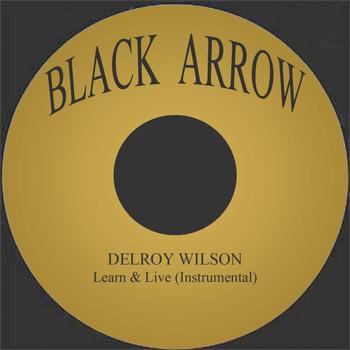 Delroy Wilson - Learn & Live (Instrumental)