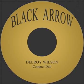 Delroy Wilson - Conquer Dub