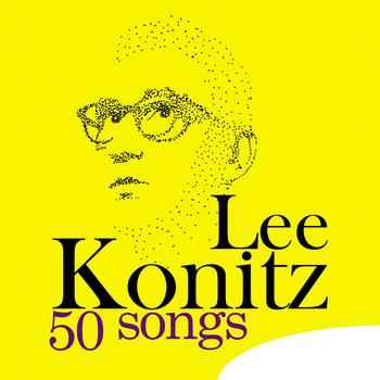 Lee Konitz - 50 Songs