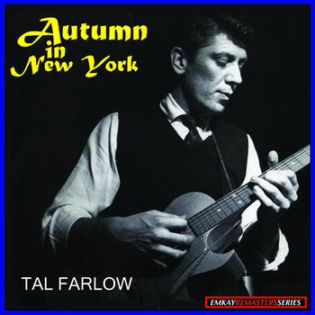 Tal Farlow - The Guitar Artistry of Tal Farlow: Autumn in New York (Remastered)