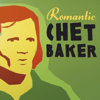 Chet Baker - Romantic Chet Baker
