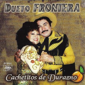 Dueto Frontera - Cachetitos de Durazno