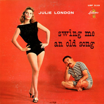 Julie London - Swing Me an Old Song