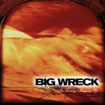Big Wreck - In Loving Memory