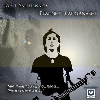 John Sarhianakis - Mia Poli Pou Ehei Sopasei...