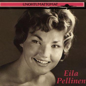Eila Pellinen - Unohtumattomat