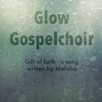 Glow - Gift of faith