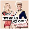 Nervo - We're All No One (Original Mix) [feat. Afrojack and Steve Aoki]