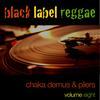Chaka Demus & Pliers - Black Label Reggae-Chaka Demus & Pliers-Vol. 8