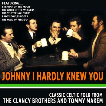 The Clancy Brothers and Tommy Makem - Johnny I Hardly Knew You - Classic Celtic Folk from the Clancy Brothers and Tommy Makem
