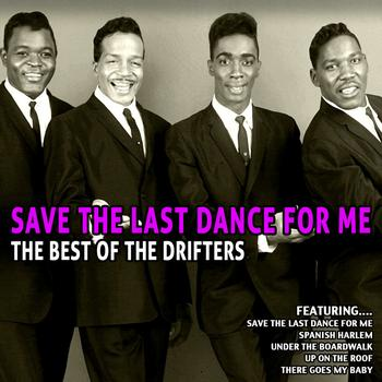 The Drifters - Save the Last Dance for Me - the Best of the Drifters