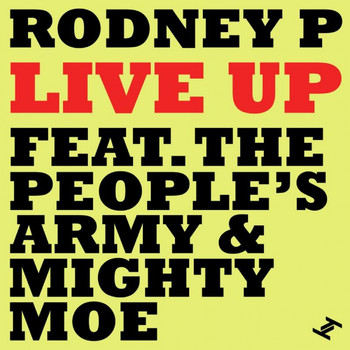 Rodney P - Live Up (feat. The People's Army & Mighty Moe)