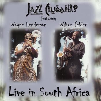 Jazz Crusaders - Live In South Africa