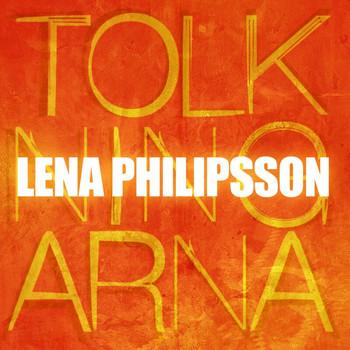 Lena Philipsson - Tolkningarna