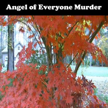 Angel Of Everyone Murder - Angel Of Everyone Murder