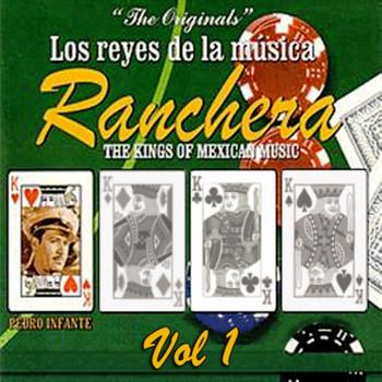 Pedro Infante - Los Reyes de La Música Ranchera Volume 1