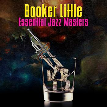 Booker Little - Essential Jazz Masters