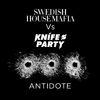 Swedish House Mafia vs. Knife Party - Antidote