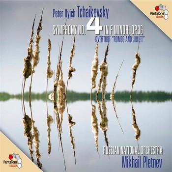 Mikhail Pletnev - Tchaikovsky: Symphony No. 4 - Romeo and Juliet Fantasy Overture