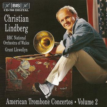 Christian Lindberg - AMERICAN TROMBONE CONCERTOS, Vol. 2