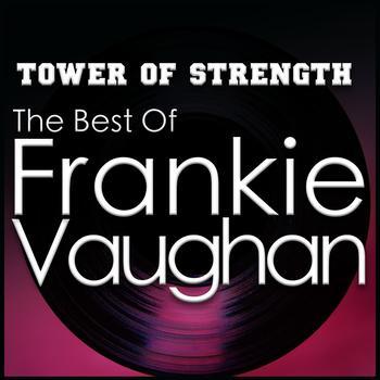 Frankie Vaughan - Tower of Strength - the Best of Frankie Vaughan