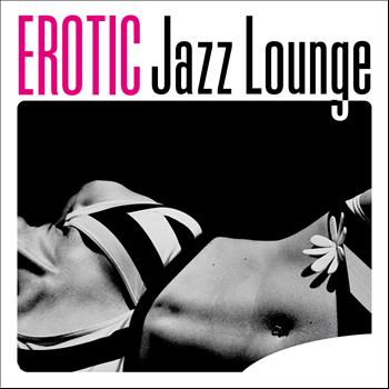 Various Artists - Erotic Jazz Lounge