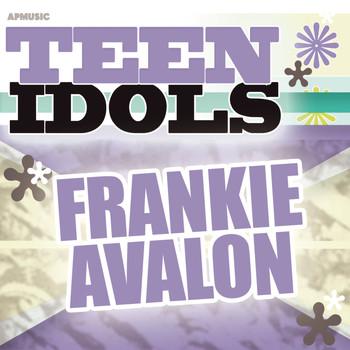 Frankie Avalon - Teen Idols - Frankie Avalon