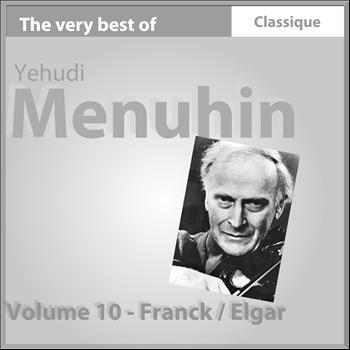 Yehudi Menuhin - Franck : Sonate pour piano et violon - Elgar : Concerto pour violon, Op. 61