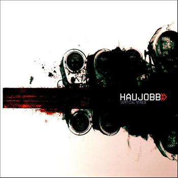Haujobb - Vertical Mixes
