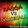 Various Artists - Ragga vs. Dancehall