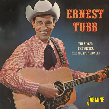 Ernest Tubb - The Singer, The Writer, The Country Pioneer